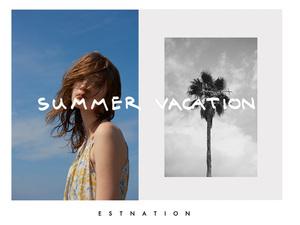 エストネーションの夏のテーマは「バケーション」リゾート気分の新作と共にイベント開催