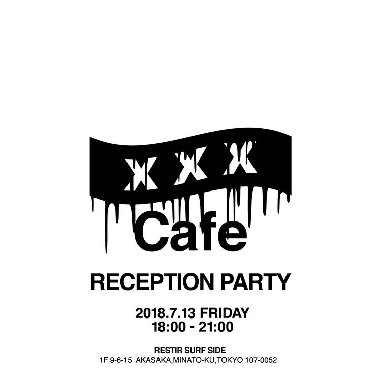 XXX CAFÉ RECEPTION PARTY